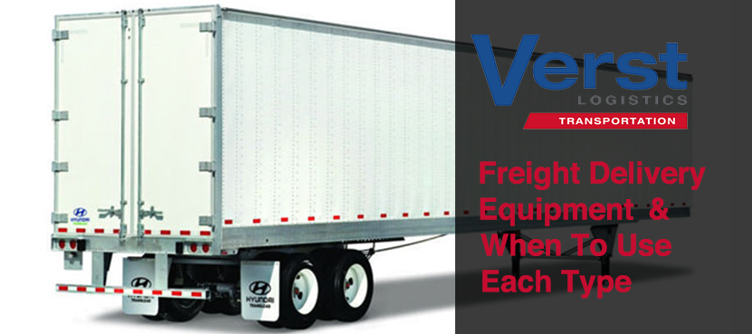 Quick Read: Freight Delivery Equipment & When to Use Each Type